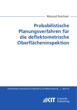 Probabilistische Planungsverfahren für die deflektometrische Oberflächeninspektion von Roschani,  Masoud