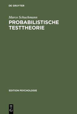 Probabilistische Testtheorie von Schuchmann,  Marco