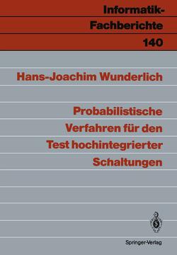 Probabilistische Verfahren für den Test hochintegrierter Schaltungen von Wunderlich,  Hans-Joachim
