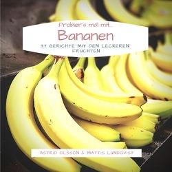 Probier's mal mit…Bananen von Lundqvist,  Mattis, Olsson,  Astrid