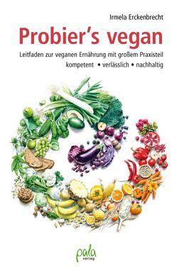 Probier's vegan von Erckenbrecht,  Irmela, Schneevoigt,  Margret