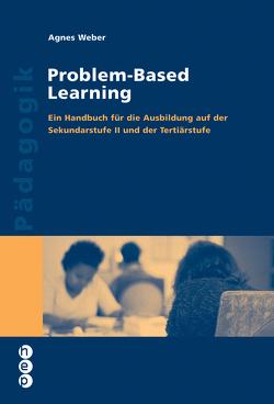 Problem-Based Learning von Weber,  Agnes