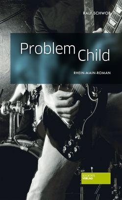 Problem Child von Schwob,  Ralf