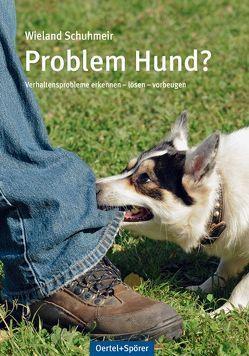 Problem Hund? von Schuhmeir,  Wieland