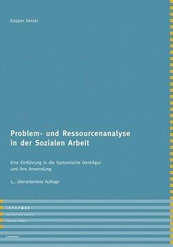 Problem- und Ressourcenanalyse in der Sozialen Arbeit von Geiser,  Kaspar