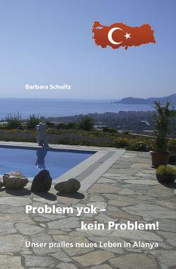 Problem yok – kein Problem! von Schultz,  Barbara