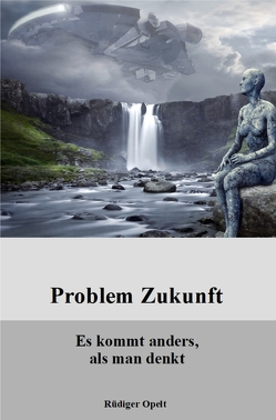 Problem Zukunft von Opelt,  Rüdiger