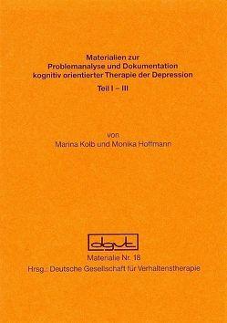 Problemanalyse und Dokumentation kognitiv orientierter Therapie der Depression von Hoffmann,  Monika, Kolb,  Marianne