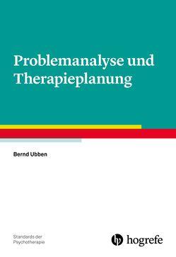 Problemanalyse und Therapieplanung von Ubben,  Bernd