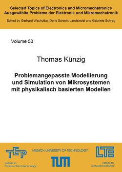 Problemangepasste Modellierung und Simulation von Mikrosystemen mit physikalisch basierten Modellen von Künzig,  Thomas