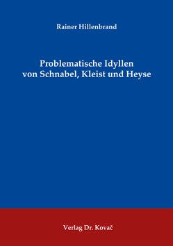 Problematische Idyllen von Schnabel, Kleist und Heyse von Hillenbrand,  Rainer