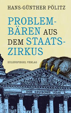 Problembären aus dem Staatszirkus von Pölitz,  Hans-Günther