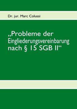 """""""Probleme der Eingliederungsvereinbarung nach § 15 SGB II"""" von Colussi,  Marc"""