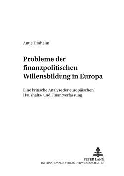 Probleme der finanzpolitischen Willensbildung in Europa von Draheim,  Antje