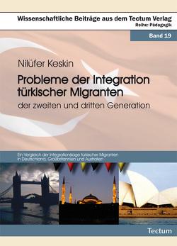 Probleme der Integration türkischer Migranten der zweiten und dritten Generation von Keskin,  Nilüfer