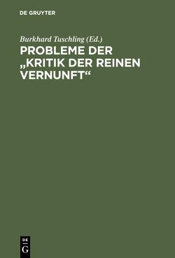 """Probleme der """"Kritik der reinen Vernunft"""" von Brandt,  Reinhard, Horstmann,  R. P., Tuschling,  Burkhard, Wagner,  H."""