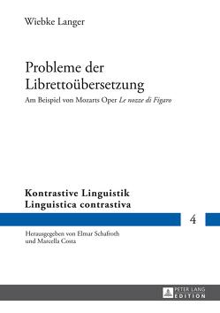 Probleme der Librettoübersetzung von Langer,  Wiebke
