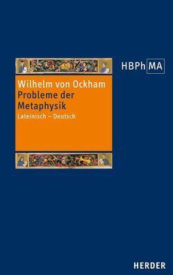 Probleme der Metaphysik von Kraml,  Hans, Leibold,  Gerhard, Wilhelm von Ockham