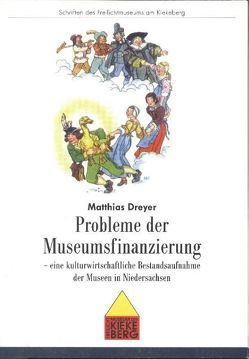 Probleme der Museumsfinanzierung von Dreyer,  Matthias, Hübl,  Lothar, Wiese,  Rolf