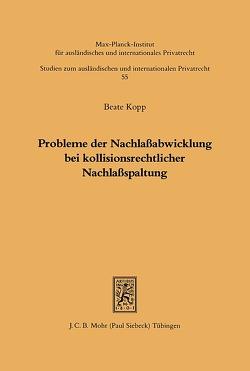 Probleme der Nachlassabwicklung bei kollisionsrechtlicher Nachlassspaltung von Kopp,  Beate