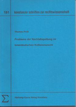 Probleme der Nachlassspaltung im innerdeutschen Kollisionsrecht von Prüss,  Thomas