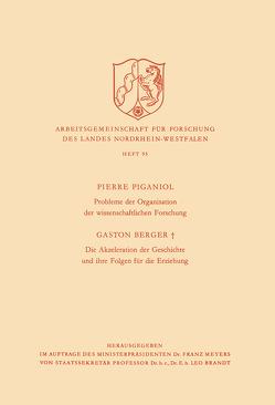 Probleme der Organisation der Wissenschaftlichen Forschung / Die Akzeleration der Geschichte und Ihre Folgen für die Erziehung von Piganiol,  Pierre