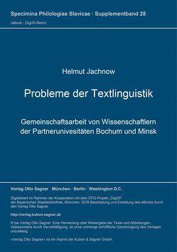 Probleme der Textlinguistik: Gemeinschaftsarbeit von Wissenschaftlern der Partneruniversitäten Bochum und Minsk von Jachnow,  Helmut, Suprun,  Adam E