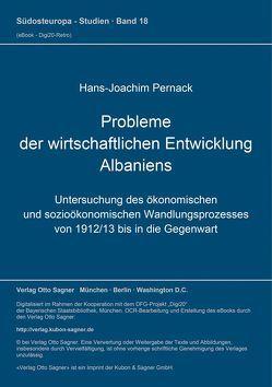 Probleme der wirtschaftlichen Entwicklung Albaniens von Pernack,  Hans-Joachim