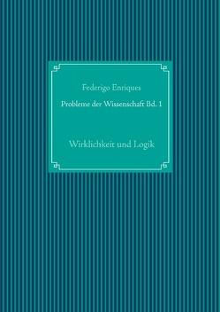 Probleme der Wissenschaft Bd. 1 von Enriques,  Federigo, UG,  Nachdruck