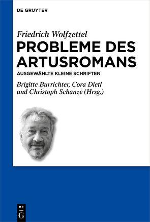 Probleme des Artusromans von Burrichter,  Brigitte, Dietl,  Cora, Schanze,  Christoph, Wolfzettel,  Friedrich