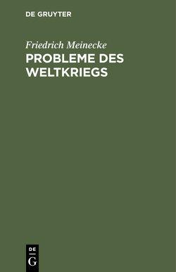 Probleme des Weltkriegs von Meinecke,  Friedrich