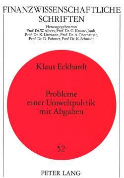 Probleme einer Umweltpolitik mit Abgaben von Eckhardt,  Klaus