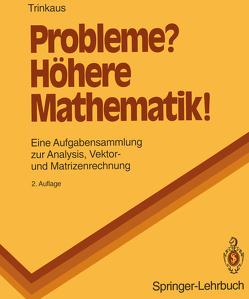 Probleme? Höhere Mathematik! von Trinkaus,  Hans L.