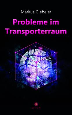 Probleme im Transporterraum von Giebeler,  Markus