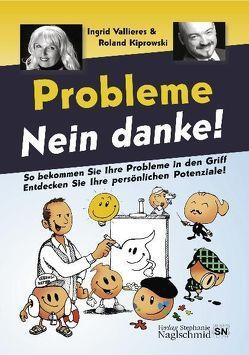 Probleme Nein danke! von Kiprowski,  Roland, Vallieres,  Ingrid