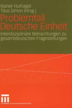 Problemfall Deutsche Einheit von Hufnagel,  Rainer, Simon,  Titus