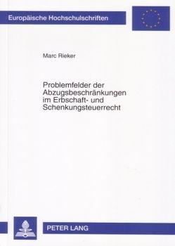 Problemfelder der Abzugsbeschränkungen im Erbschaft- und Schenkungsteuerrecht von Rieker,  Marc