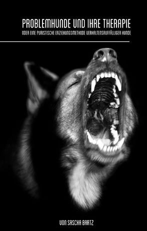 Problemhunde und ihre Therapie von Bartz,  Sascha