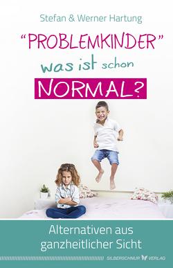 """""""Problemkinder"""" – was ist schon normal? von Hartung,  Stefan, Hartung,  Werner"""