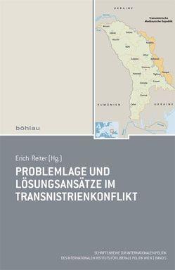 Problemlage und Lösungsansätze im Transnistrienkonflikt von Reiter,  Erich