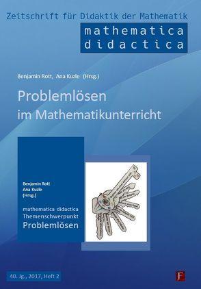 Problemlösen im Mathematikunterricht von Benjamin,  Rott, Kuzle,  Ana
