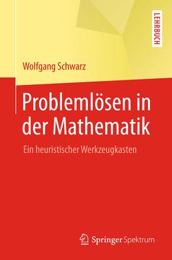 Problemlösen in der Mathematik von Schwarz,  Wolfgang