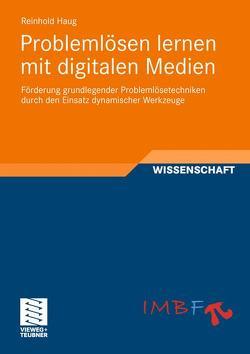 Problemlösen lernen mit digitalen Medien von Haug,  Reinhold