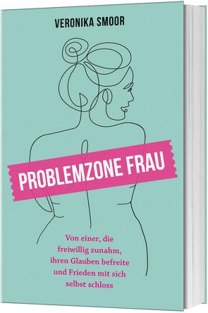 Problemzone Frau von Smoor,  Veronika