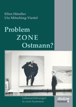 Problemzone Ostmann? von Händler,  Ellen, Mitsching-Viertel,  Uta