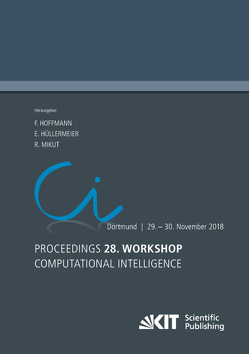 Proceedings – 28. Workshop Computational Intelligence, Dortmund, 29. – 30. November 2018 von Hoffmann,  Frank, Hüllermeier,  Eyke, Mikut,  Ralf