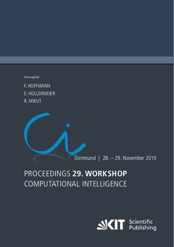 Proceedings – 29. Workshop Computational Intelligence, Dortmund, 28. – 29. November 2019 von Hoffmann,  Frank, Hüllermeier,  Eyke, Mikut,  Ralf