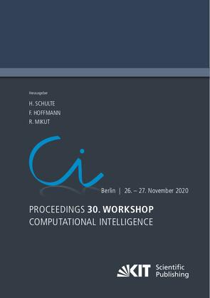 Proceedings – 30. Workshop Computational Intelligence : Berlin, 26. – 27. November 2020 von Hoffmann,  Frank, Mikut,  Ralf, Schulte,  Horst