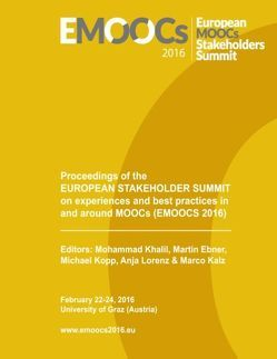Proceedings of the European Stakeholder Summit on experiences and best practices in and around MOOCs (EMOOCS 2016) von Ebner,  Martin, Kalz,  Marco, Khalil,  Mohammad, Kopp,  Michael, Lorenz,  Anja