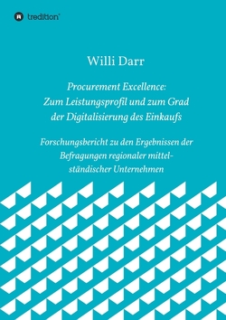 Procurement Excellence: Zum Leistungsprofil und zum Grad der Digitalisierung des Einkaufs von Darr,  Willi